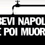 Bevi Napoli e poi muori, i documenti on line dal 2011 che le autorità italiane hanno ignorato