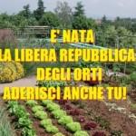 Finalmente – E' nata la Libera Repubblica degli Orti! + Video